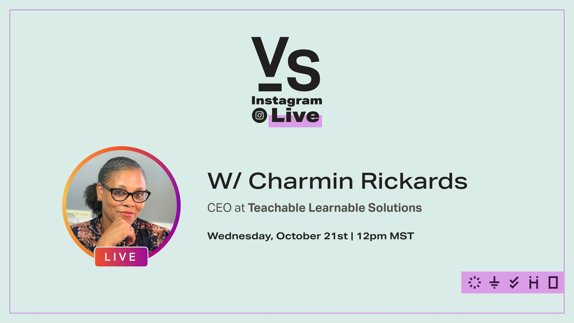 CEO at Teachable Learnable Solutions Joining us on IG Live