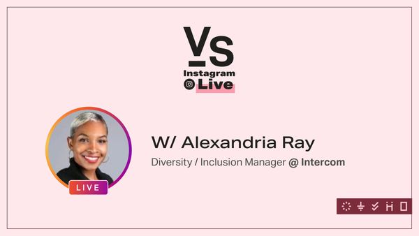 IG Live: Diversity + Inclusion Manager at Intercom - Alexandria Ray